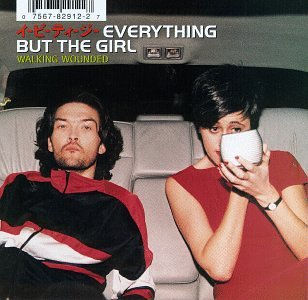 Les Madames Qui Chantent – Everything But The Girl, Walking Wounded